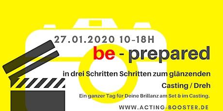 Be prepared -in 3 Schritten zum glänzenden Casting & Dreh Tickets