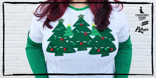 Crowned Sparrow Co.   Crafty Hour - Ugly Christmas Sweater Decorating Party