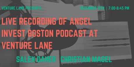 Live Recording of the Angel Invest Boston Podcast with Christian Magel tickets