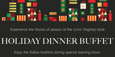 HOLIDAY BUFFET-Downtown Neiman Marcus Zodiac Room December 12, 5:30 seating