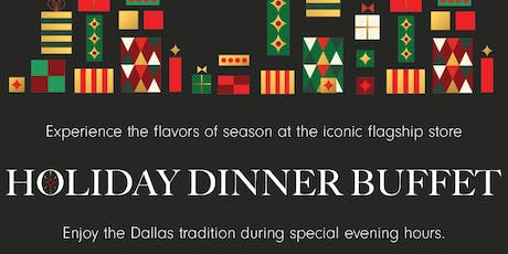 HOLIDAY BUFFET-Downtown Neiman Marcus Zodiac Room December 19,6:30pm tickets