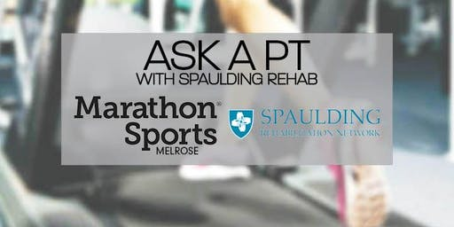 Ask a PT with Spaulding Rehab!