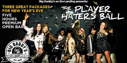 50% Off The Player Haters Ball New Years Eve Bash @ Big Daddy's on the Landing