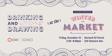 Sold Out: Drinking + Drawing at the Allston-Brighton Winter Market  tickets