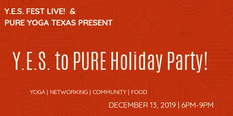 Y.E.S. to PURE ACTION Holiday Party| All Levels Yoga | Networking | Food | Community Fun!  tickets