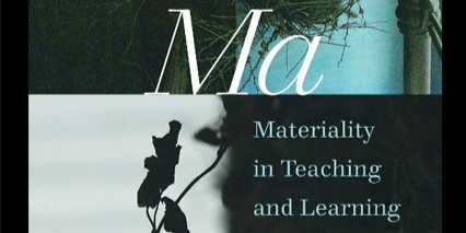 Ma Materialized: A Curriculum Theory of the Déclencher