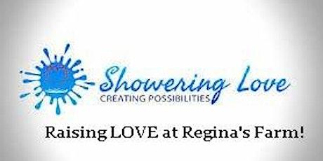 Showering LOVE at Regina's Farm tickets