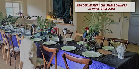 Murder Mystery Christmas Dinners at Rock Farm Slane tickets