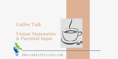 IEP Coffee Talk - Vision Statements & Parental Input tickets