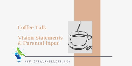 IEP Coffee Talk - Vision Statements & Parental Input
