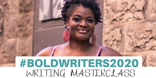 #BoldWriters2020 Writing Masterclass