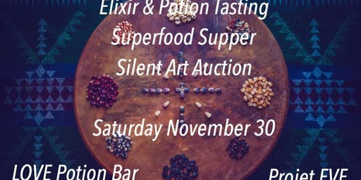 Potion Tasting, Super-food Dining, Entertainment and Art Auction