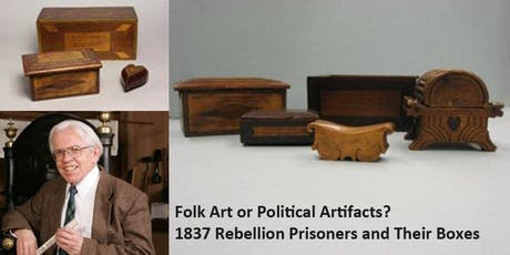 Folk Art or Political Artifacts? 1837 Rebellion Prisoners and Their Boxes tickets