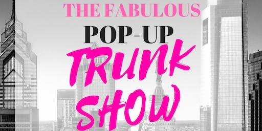 THE FABULOUS POP UP TRUNK SHOW
