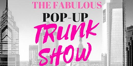THE FABULOUS POP UP TRUNK SHOW
