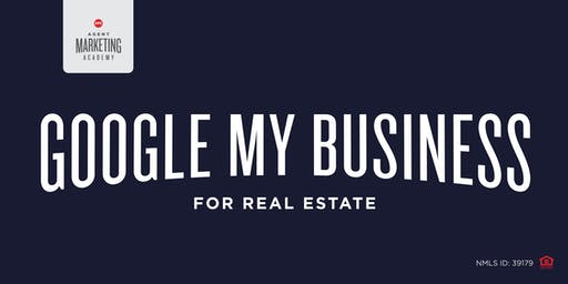 GOOGLE My Business for REAL ESTATE -