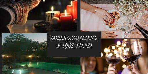 Wine, Whine, and Unwind