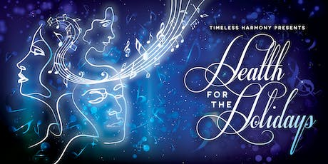 Timeless Harmony: Health for the Holidays Concert tickets
