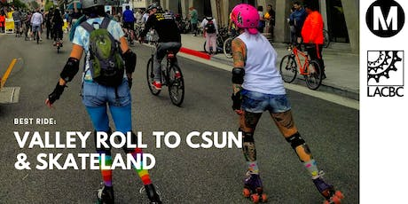 CANCELLED BEST Ride: Valley Roll to CSUN and Skateland tickets