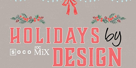 SOCO + The OC Mix Presents: Holidays by Design tickets