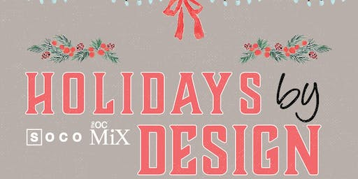 SOCO + The OC Mix Presents: Holidays by Design