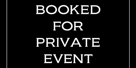 Closed for Private Event tickets