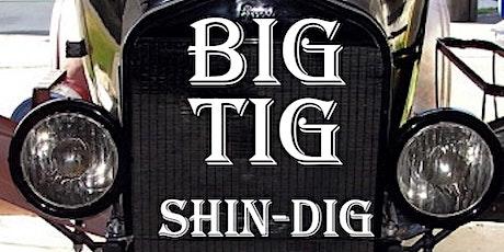 Big Tig Shin-Dig tickets