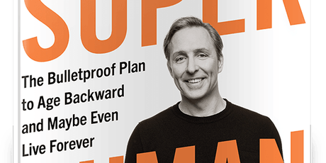 Super Human Talk and Booksigning with Dave Asprey tickets