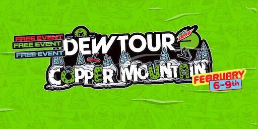 Dew Tour Copper Mountain, CO Feb. 6 - 9