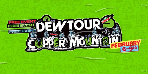 Dew Tour Copper Mountain, CO Feb. 6 - 9 VIP Tickets