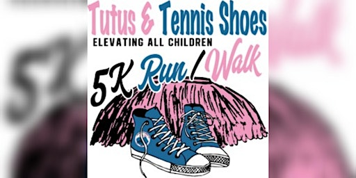 GTC Jack and Jill:Tutus & Tennis Shoes 5K Run/Walk - Elevating All Children