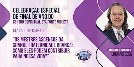 Celebração Especial de Final de Ano do CENTRO ESPIRITUALISTA FONTE VIOLETA ingressos