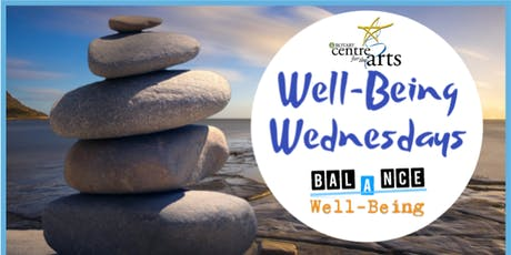 Well-Being Wednesdays at RCA (Rotary Centre for the Arts) tickets