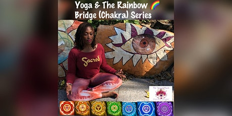 Yoga and the Rainbow Bridge (Chakras) Series tickets
