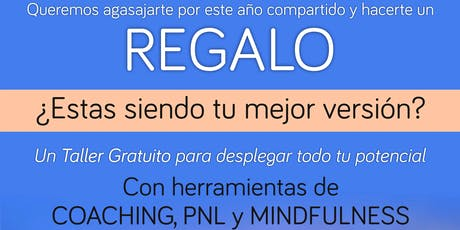 ¿Estas siendo tu mejor versión?Taller ONLINE - Coaching, PNL y Mindfulness. entradas