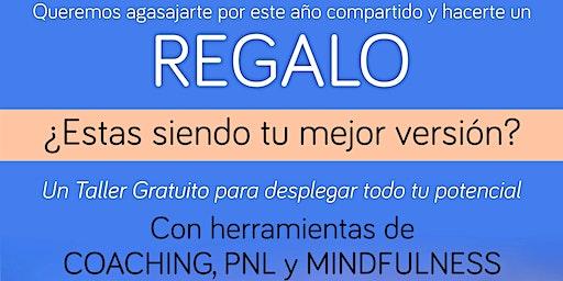 ¿Estas siendo tu mejor versión?Taller ONLINE - Coaching, PNL y Mindfulness.