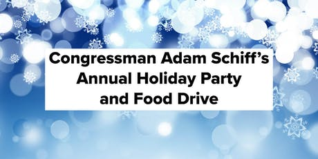 Congressman Adam Schiff's Annual Holiday Party and Food Drive tickets