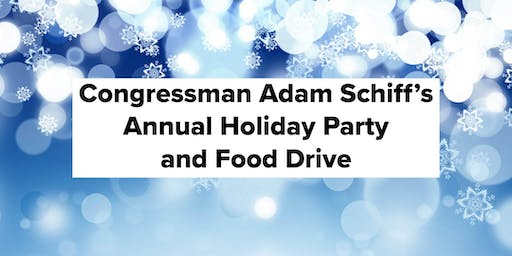 Congressman Adam Schiff's Annual Holiday Party and Food Drive