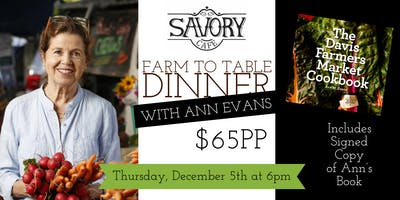 Savory Farm to Table Dinner with Ann Evans