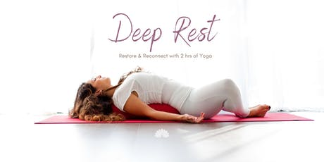 Deep Rest: Restore & Reconnect with 2hrs of Yoga tickets