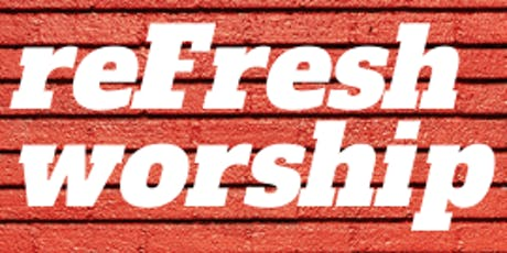 ReFresh Worship Experience tickets