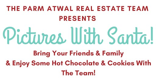 The Parm Atwal Real Estate Team Presents: Pictures With Santa