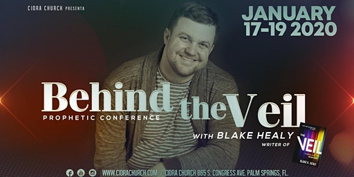 PROPHETIC CONFERENCE Behind the Veil Blake Healy