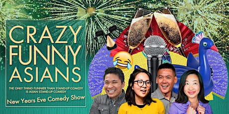 """""""Crazy Funny Asians"""" A 2020 New Years Eve Comedy Showcase tickets"""