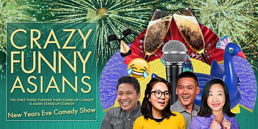 """""""Crazy Funny Asians"""" A 2020 New Years Eve Comedy Showcase"""