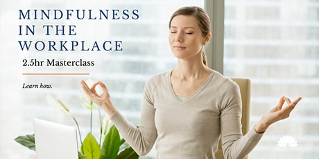 Mindfulness in the Workplace: 2.5hr Masterclass tickets