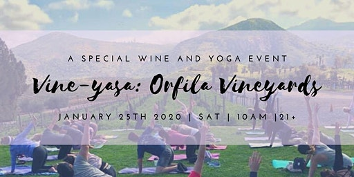 Vine-Yasa: Yoga and Wine at Orfila Vineyard 1/25/20