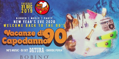 Capodanno Milano 2020 - Datura e WeLoveThe90s @BOBINO CLUB | BJOY biglietti