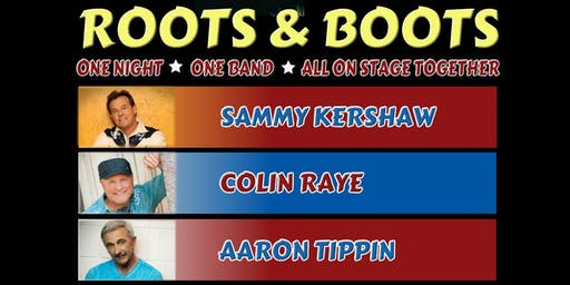 Roots & Boots feat. Sammy Kershaw, Collin Raye , and  Aaron Tippin