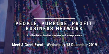 People, Profit, Purpose Business Network - Meet & Greet tickets